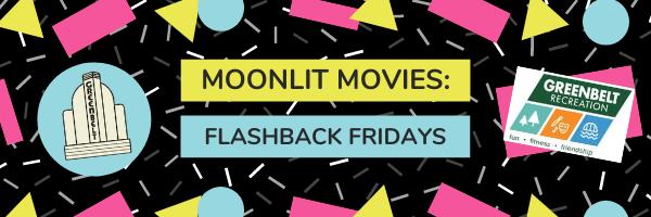 Moonlit Movies: Flashback Fridays